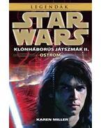 Star Wars: Ostrom - Klónháborús játszmák II. - Karen Miller