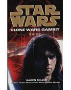 Star Wars: Siege - Clone wars gambit - Karen Miller