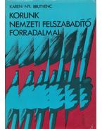 Korunk nemzeti felszabadító forradalmai - Karen Ny. Brutyenc