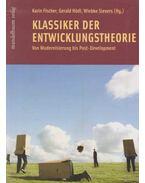 Klassiker der Entwicklungstheorie - Karin Fischer, Gerald Hödl, Wiebke Sievers