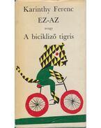 Ez-Az avagy a bicikliző tigris - Karinthy Ferenc