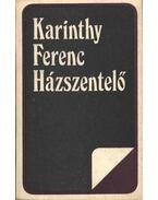 Házszentelő - Karinthy Ferenc