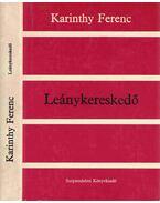 Leánykereskedő - Karinthy Ferenc
