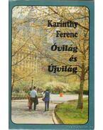 Óvilág és Újvilág - Karinthy Ferenc