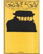 Grave and Gay - Karinthy Frigyes