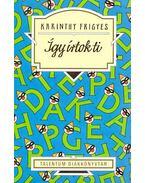 Így írtok ti (válogatás) - Talentum Diákkönyvtár - Karinthy Frigyes