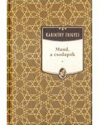 Maud, a csodapók - Karinthy Frigyes