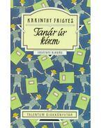 Tanár úr kérem - Talentum diákkönyvtár - Karinthy Frigyes