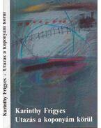 Utazás a koponyám körül - Karinthy Frigyes