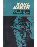 The Heidelberg Catechism for Today - Karl Barth
