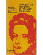 Writing Of The Young Marx On Philosophy And Society - Karl Marx, Loyd David Easton (szerk.), Kurt H. Guddat (szerk.)