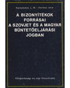 A bizonyítékok forrásai a szovjet és a magyar büntetőeljárási jogban - Karnyejeva L. M., Kertész Imre