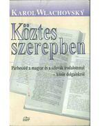 Köztes szerepben - Karol Wlachovsky