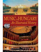 Music in Hungary - An Illustrated History (2 CD-melléklettel) - Kárpáti János