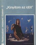 Kinyitom az időt (dedikált) - Kárpáti Kamil