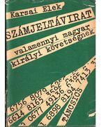 Számjeltávirat valamennyi magyar királyi követségnek (dedikált) - Karsai Elek