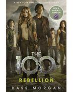 Rebellion - The 100 Book 4. - Kass Morgan