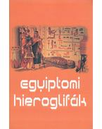 Egyiptomi hieroglifák - Kássa Lászlóné (szerk.)