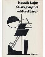Kassák Lajos Összegyűjtött műfordítások - Kassák Lajos