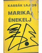 Marika, énekelj! - Egy kutya emlékiratai - Kassák Lajos