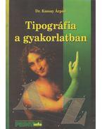 Tipográfia a gyakorlatban - Kassay Árpád