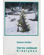 Vad és vadászat Erdélyben (Dedikált) - Kászoni Zoltán