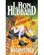 Katasztrófa - L. Ron Hubbard