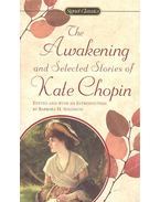 The Awakening and Selected Stories - Kate Chopin