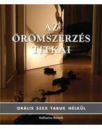 Azörömszerzés titkai - Orális szex tabuk nélkül - Orális szex tabuk nélkül - Katharina Bartsch