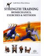 Strength Training - Biomechanics, Exercises and Methods - Biomechanics, exercises and methods - Katics László; Lőrinczy Dénes