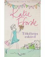 Tökéletes esküvő - Katie Fforde