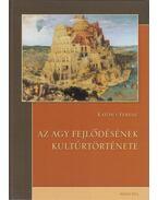 Az agy fejlődésének kultúrtörténete - Katona Ferenc