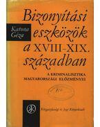 Bizonyítási eszközök a XVIII-XIX. században - Katona Géza