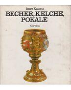 Becher, Kelche, Pokale - Katona Imre