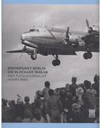 Brennpunkt Berlin: Die Blockade 1948/49 - Katrin Peters-Klaphake, Dieter Vorsteher