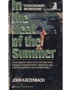 In the Heat of the Summer - Katzenbach, John