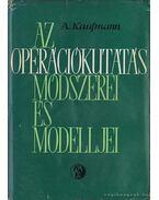 Az operációkutatás módszerei és modelljei - Kaufmann, A.