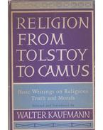 Religion From Tolstoy To Camus - Kaufmann, Walter
