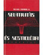 Relativitás és kozmológia - Kaufmann, William J.