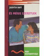 És mégis szeretlek - Kay, Judith