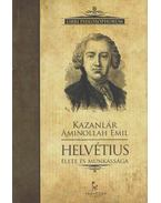 Claude-Adrien Helvétius élete és munkássága - Kazanlár Áminollah Emil