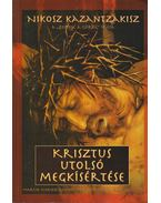 Krisztus utolsó megkísértése - Kazantzakisz, Nikosz