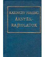 Árnyékrajzolatok (mini) - Kazinczy Ferenc