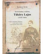 Körösladány szülötte, Tüköry Lajos (1830-1860) - Kazinczy István
