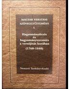 Magyar verstani szöveggyűjtemény I. - Hagyományőrzés és hagyományteremtés a versújítás korában (1760-1840) - Kecskés András, Vilcsek Béla