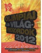Olimpiai és világrekordok 2012 - Keir Radnedge