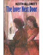The Lover Next Door - Keith Alldritt