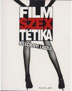Filmszextétika - Kelecsényi László