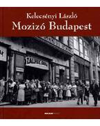 MOZIZÓ BUDAPEST - Kelecsényi László