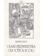 Olasz hermeneutika Crocétól Ecóig - Kelemen János